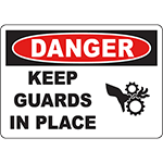 DANGER Keep Guards In Place Sign w/Symbol