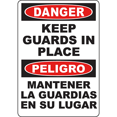 DANGER Keep Guards In Place Bilingual Sign