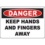 DANGER Keep Hands And Fingers Away Sign