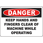 DANGER Keep Hands And Fingers Clear Of Machine While Operating Sign