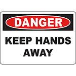 DANGER Keep Hands Away Sign