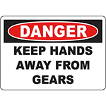 DANGER Keep Hands Away From Gears Sign