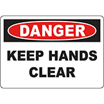 DANGER Keep Hands Clear Sign
