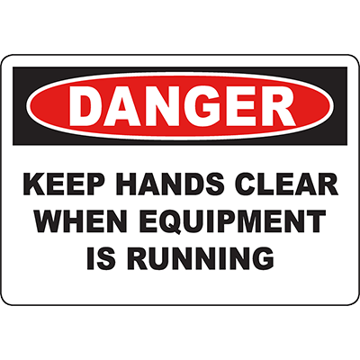 DANGER Keep Hands Clear When Equipment Is Running Sign
