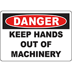 DANGER Keep Hands Out Of Machinery Sign