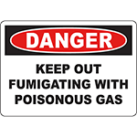 DANGER Keep Out Fumigating With Poisonous Gas Sign