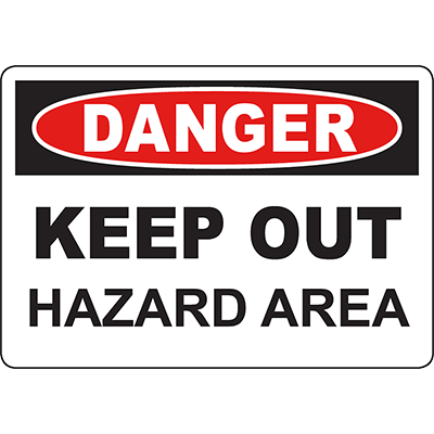 DANGER Keep Out Hazard Area Sign