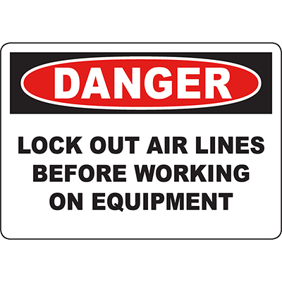 DANGER Lock Out Air Lines Before Working On Equipment Sign