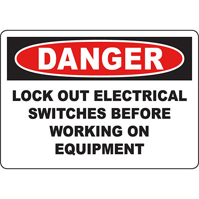 DANGER Lock Out Electrical Switches On Equipment Sign