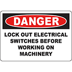 DANGER Lock Out Electrical Switches on Machinery Sign