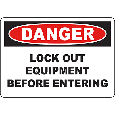 DANGER Lock Out Equipment Before Entering Sign