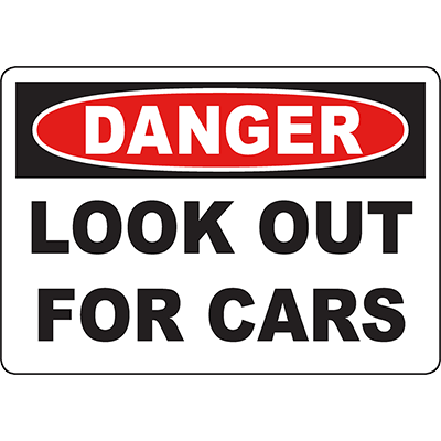 DANGER Look Out For Cars Sign
