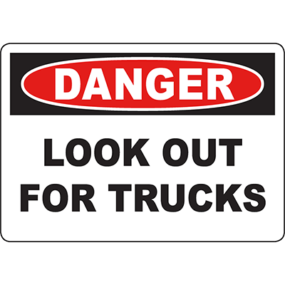 DANGER Look Out For Trucks Sign