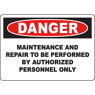 DANGER Maint Performed By Authorized Personnel Sign