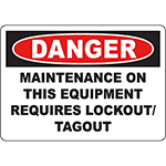 DANGER Maintenance On This Equipment Requires Lockout/Tagout Sign