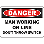 DANGER Man Working On Line Don'T Throw Switch Sign