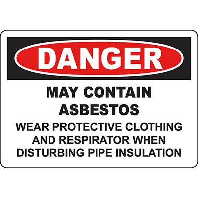 DANGER Pipe Insulation May Contain Asbestos Sign
