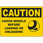 CAUTION Chock Wheels Before Loading Unloading Sign