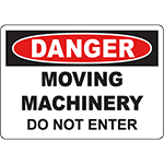 DANGER Moving Machinery Do Not Enter Sign
