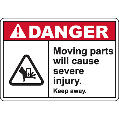 DANGER Moving Parts Will Cause Severe Injury Sign