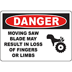 DANGER Moving Saw Blade May Result In Loss Of Fingers Or Limbs Sign