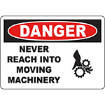 DANGER Never Reach Into Moving Machinery Sign