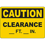 CAUTION Clearance __ Ft __ In Sign