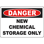 DANGER New Chemical Storage Only Sign