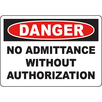 DANGER No Admittance Without Authorization Sign