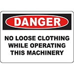 DANGER No Loose Clothing While Operating This Machinery Sign