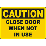 CAUTION Close Door When Not In Use Sign