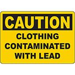 CAUTION Clothing Contaminated With Lead Sign