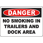 DANGER No Smoking In Trailers And Dock Area Sign