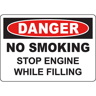 DANGER No Smoking Stop Engine While Filling Sign
