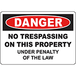 DANGER No Trespassing Under Penalty Of The Law Sign