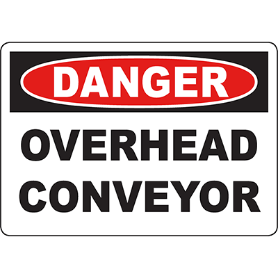 DANGER Overhead Conveyor Sign