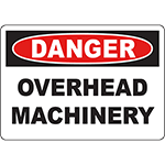 DANGER Overhead Machinery Sign