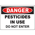 DANGER Pesticides In Use Do Not Enter Sign