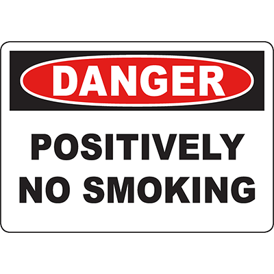DANGER Positively No Smoking Sign
