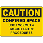 CAUTION Confined Space Use Lockout & Tagout Entry Procedures Sign