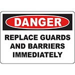 DANGER Replace Guards And Barriers Immediately Sign