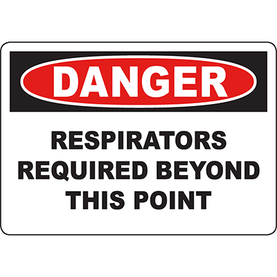 DANGER Respirators Required Beyond This Point Sign