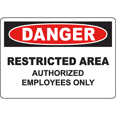 DANGER Restricted Area Authorized Employees Only Sign