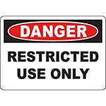 DANGER Restricted Use Only Sign