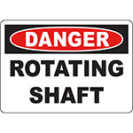 DANGER Rotating Shaft Sign