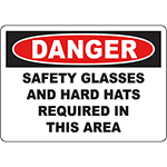 DANGER Safety Glasses And Hard Hats Required In This Area Sign