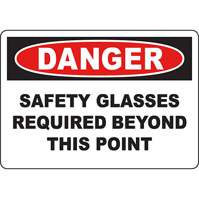 DANGER Safety Glasses Required Beyond This Point Sign