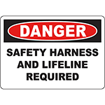 DANGER Safety Harness And Lifeline Required Sign