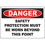 DANGER Safety Protection Must Be Worn Beyond This Point Sign