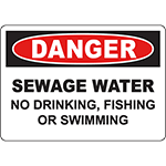 DANGER Sewage Water No Drinking, Fishing Or Swimming Sign